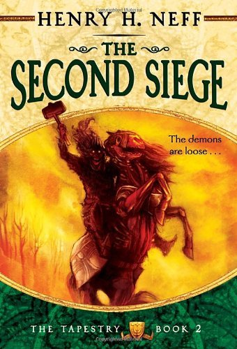Henry H. Neff The Second Siege Book Two Of The Tapestry