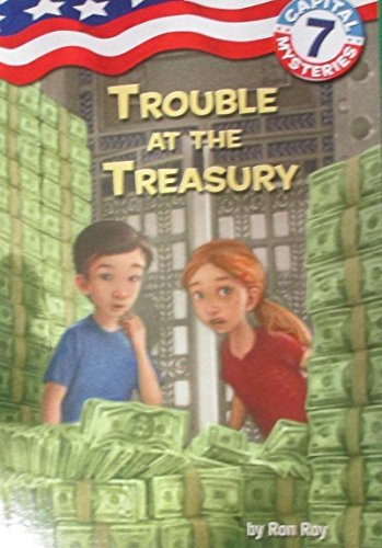 Ron Roy Capital Mysteries #7 Trouble At The Treasury