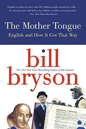 Bill Bryson The Mother Tongue English And How It Got That Way