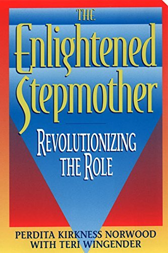 Perdita K. Norwood The Enlightened Stepmother Revolutionizing The Role