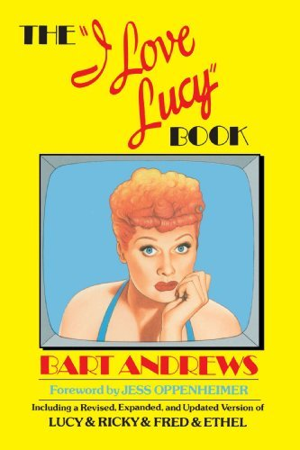 Bart Andrews The I Love Lucy Book Revised Expand