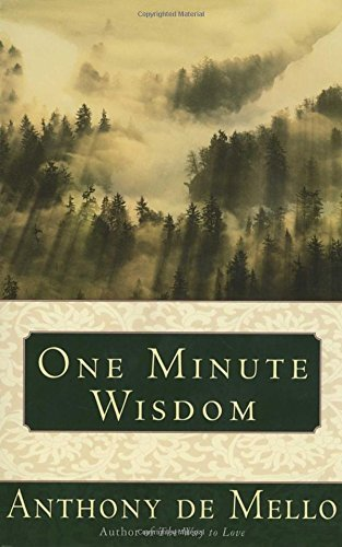 Anthony De Mello One Minute Wisdom