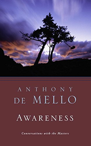 Anthony De Mello Awareness Conversations With The Masters