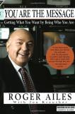 Roger Ailes You Are The Message