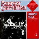 Fairport Convention House Full