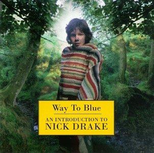 Nick Drake/Way To Blue