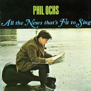 Phil Ochs All The News That's Fit To Sin