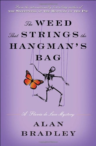 Alan Bradley Weed That Strings The Hangman's Bag The A Flavia De Luce Mystery