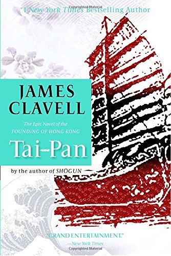 James Clavell Tai Pan The Epic Novel Of The Founding Of Hong Kong