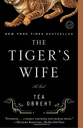Tea Obreht Tiger's Wife The