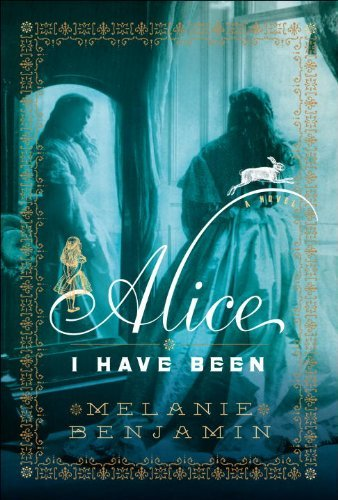 Melanie Benjamin Alice I Have Been