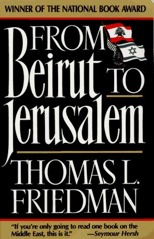 Thomas L. Friedman From Beirut To Jerusalem