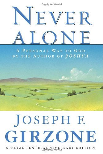 Joseph F. Girzone Never Alone A Personal Way To God By The Author Of Joshua