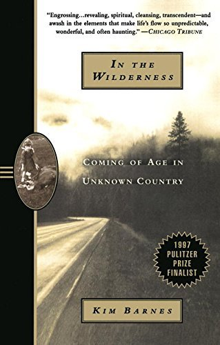 Kim Barnes In The Wilderness Coming Of Age In Unknown Country