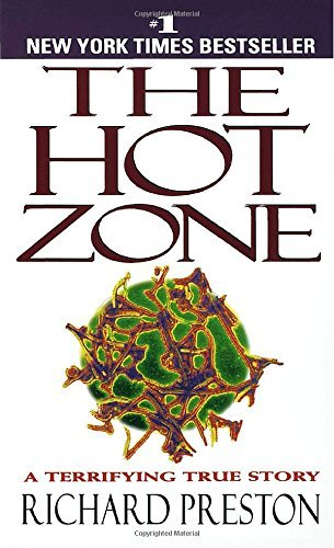 Richard Preston The Hot Zone The Terrifying True Story Of The Origins Of The E