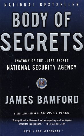 James Bamford Body Of Secrets Anatomy Of The Ultra Secret National Security Age