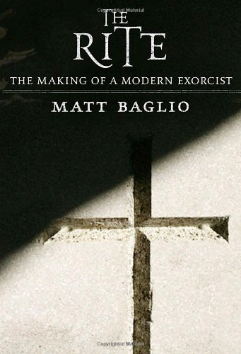Matt Baglio Rite The The Making Of A Modern Exorcist