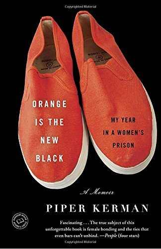 Piper Kerman Orange Is The New Black My Year In A Women's Prison