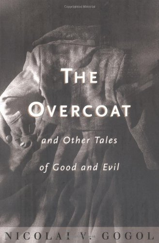 Nikolai Gogol The Overcoat And Other Tales Of Good And Evil