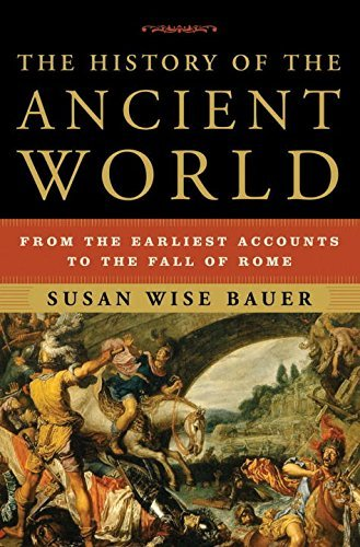 Susan Wise Bauer The History Of The Ancient World From The Earliest Accounts To The Fall Of Rome
