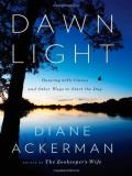 Diane Ackerman Dawn Light Dancing With Cranes And Other Ways To Start The D