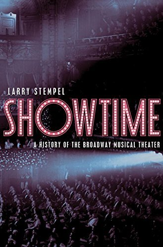 Larry Stempel Showtime A History Of The Broadway Musical Theater