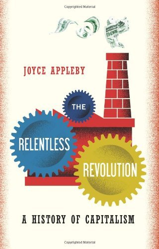 Joyce Appleby The Relentless Revolution A History Of Capitalism