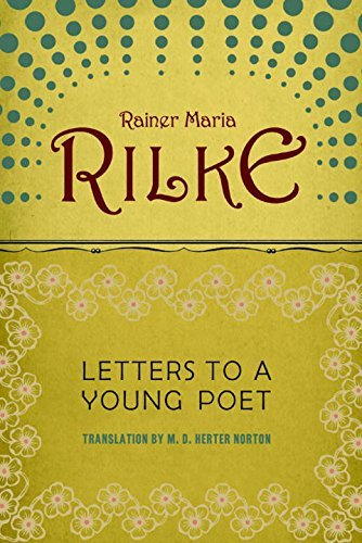 Rainer Maria Rilke Letters To A Young Poet Revised