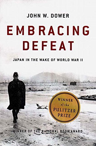 John W. Dower Embracing Defeat Japan In The Wake Of World War Ii