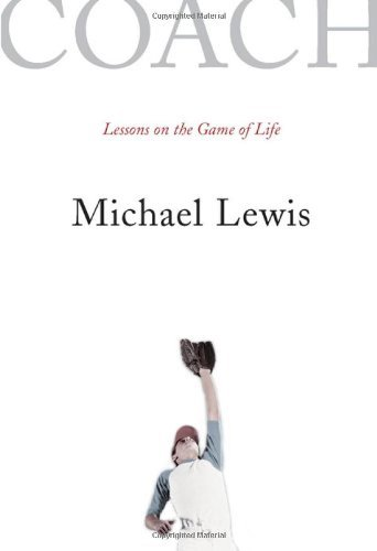 Michael Lewis Coach Lessons On The Game Of Life