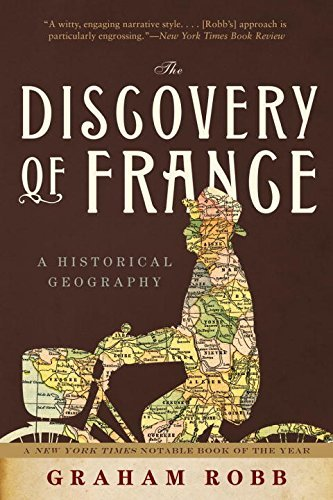 Graham Robb The Discovery Of France A Historical Geography