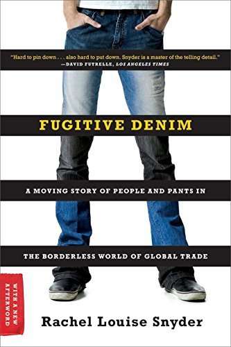 Rachel Louise Snyder Fugitive Denim A Moving Story Of People And Pants In The Borderl Updated