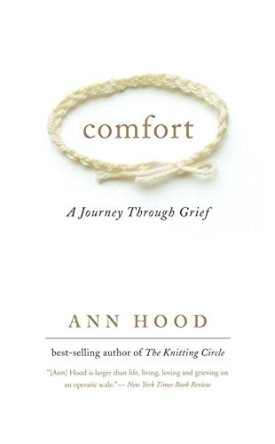 Ann Hood Comfort A Journey Through Grief