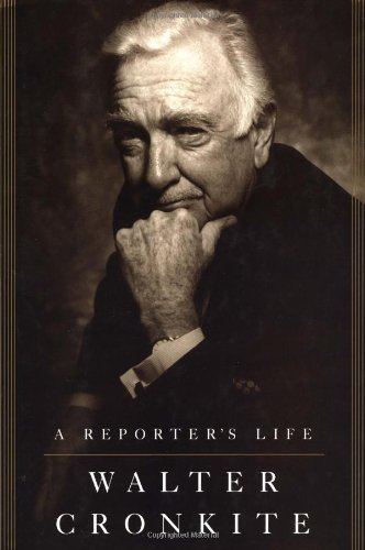 Walter Cronkite A Reporter's Life