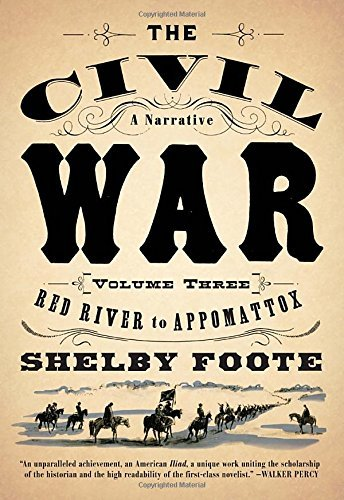 Shelby Foote The Civil War V3 Red River To Appomattox