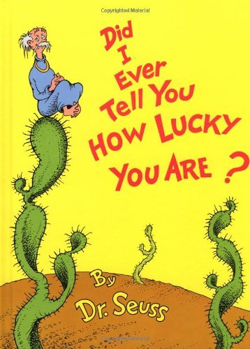Dr Seuss Did I Ever Tell You How Lucky You Are?