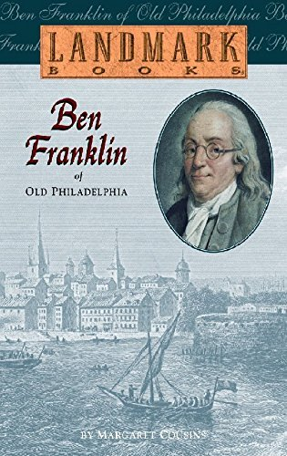 Margaret Cousins Ben Franklin Of Old Philadelphia