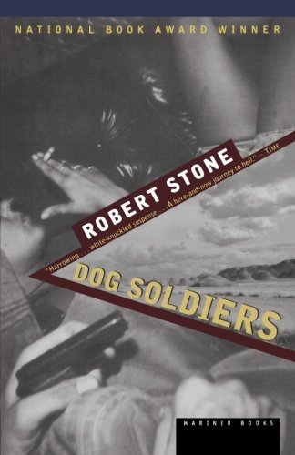 Robert Stone Dog Soldiers