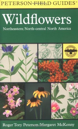 Roger Tory Peterson A Field Guide To Wildflowers Northeastern And North Central North America 0002 Edition;