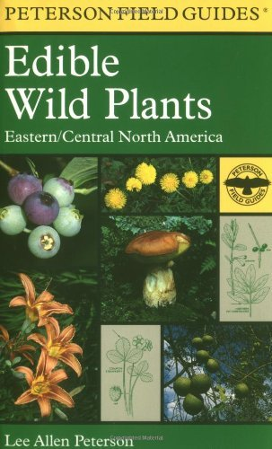 Lee Allen Peterson A Peterson Field Guide To Edible Wild Plants Eastern And Central North America