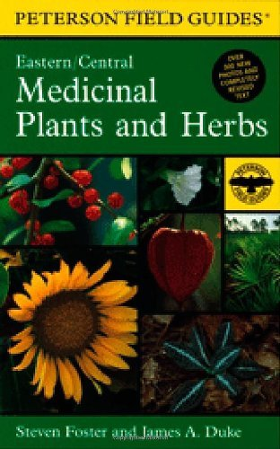 Steven Foster A Field Guide To Medicinal Plants And Herbs Of Eastern And Central North America 0002 Edition;