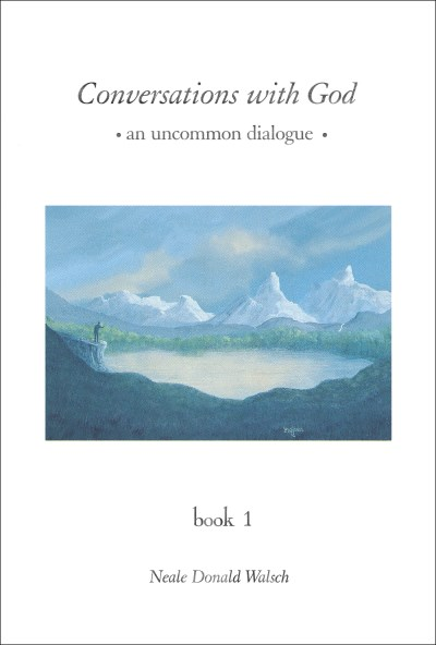 Neale Donald Walsch Conversations With God An Uncommon Dialogue Book 1