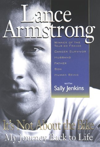 Lance Armstrong Sally Jenkins It's Not About The Bike My Journey Back To Life