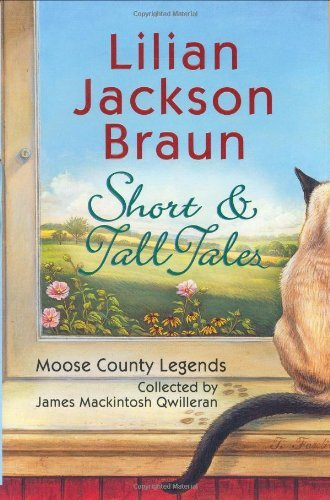 Lilian Jackson Braun Short & Tall Tales Moose County Legends Collected
