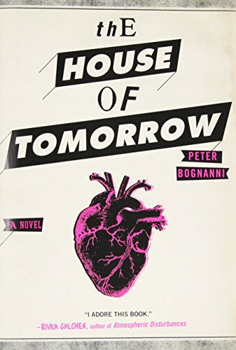 peter-bognanni-house-of-tomorrow-the