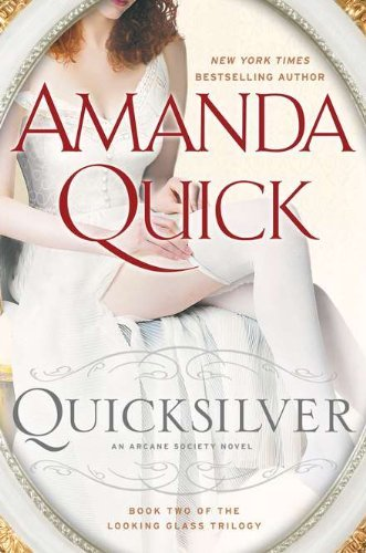 Amanda Quick Quicksilver Book Two Of The Looking Glass Trilogy