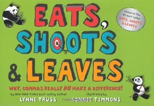 Lynne Truss Eats Shoots & Leaves Why Commas Really Do Make A Difference!