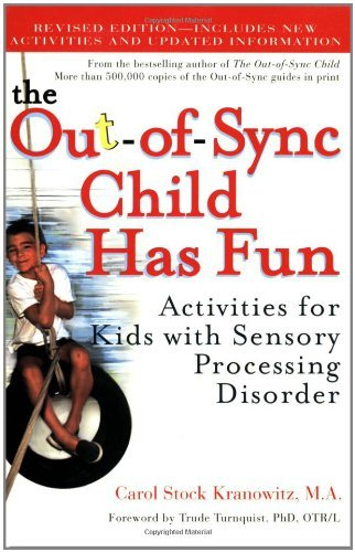 Carol Kranowitz The Out Of Sync Child Has Fun Activities For Kids With Sensory Processing Disor Revised