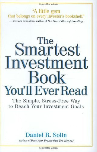 Daniel R. Solin Smartest Investment Book You'll Ever Read The The Simple Stress Free Way To Reach Your Investm