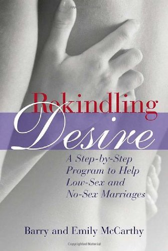 Barry W. Mccarthy Rekindling Desire A Step By Step Program To Help Low Sex And No Sex